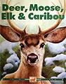 Deer, Moose, Elk & Caribou wildlife glacier national park kids books