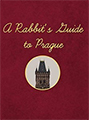 a rabbits guide to prague