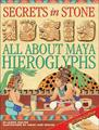 Secrets in Stone: All About Maya Hieroglyphs