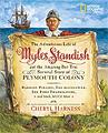 The Adventurous Life of Myles Standish and the Amazing-But-True Survival Story of Plymouth Colony kids