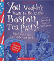 you wouldnt want to be at the boston tea party
