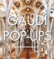 Gaudi Pop-Ups